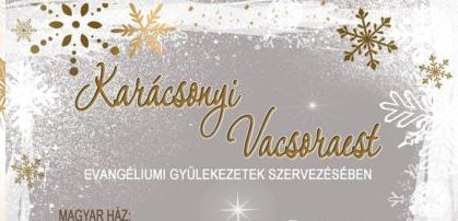 Karácsonyi Vacsoraest az evangéliumi gyülekezetek szervezésében