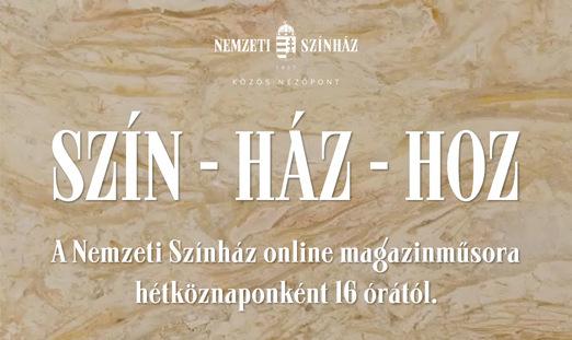 Színes tartalommal várja a nézőket a Nemzeti Színház online magazinműsora